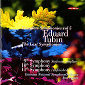 Tubin: Complete Symphonies, Vol. 5 (Nos. 9, 10, 11) by Estonian National Symphony Orchestra