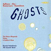 Aho: Tristia - Kantelinen: Ghost - Sallinen: The Palace Rhapsody by Guards' Band
