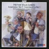 Villa-Lobos: Symphony No. 7 & Sinfonietta No. 1 by South West German Radio Symphony Orchestra