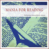 Mania for Reading (Relaxing Atmospheric Music) by Various Artists
