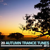 20 Autumn Trance Tunes 2013 von Various Artists