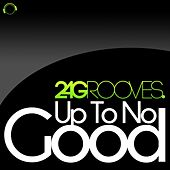 Up to No Good de 2-4 Grooves