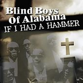 If I Had a Hammer by The Blind Boys Of Alabama