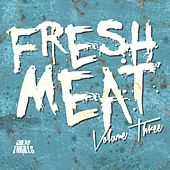 Fresh Meat, Vol. 3 by Various Artists