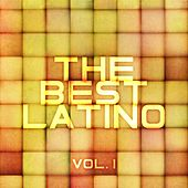 The Best Latino, Vol. 1 de Various Artists