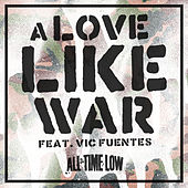 A Love Like War (feat. Vic Fuentes) - Single de All Time Low