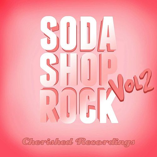 Soda Shop Rock, Vol. 2 by Various Artists