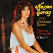 Sana Merhaba Dedim von Nazan Soray