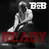 Ready [feat. Future] de B.o.B