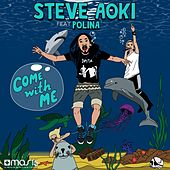 Come With Me (Deadmeat) de Steve Aoki