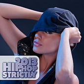 Hip Hop Strictly 2013 de Various Artists