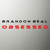 Obsessed by Brandon Beal