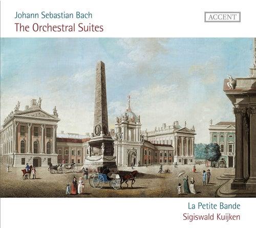Bach: The Orchestral Suites by La Petite Bande