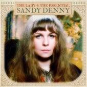 The Lady: The Essential Sandy Denny by Sandy Denny