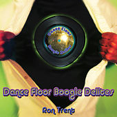 Dance Floor Boogie Delites by Ron Trent