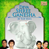 Deva Shree Ganesha - 30 Top Hits by Various Artists