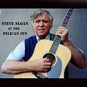 Steve Sloan at the Pelican Inn (Live) by Steve Sloan