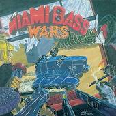 Miami Bass Wars by Various Artists