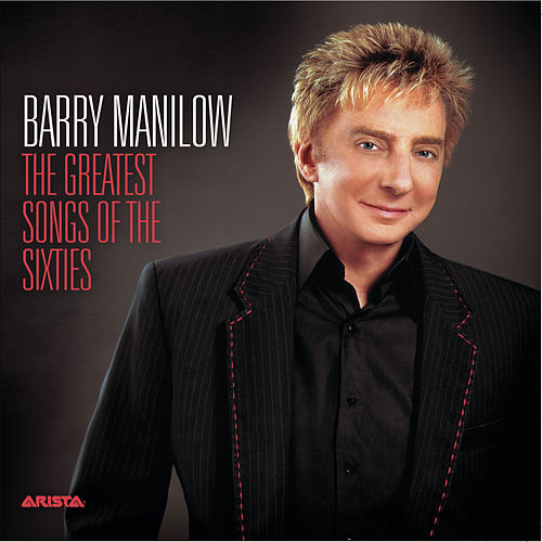 The Greatest Songs Of The Sixties by Barry Manilow