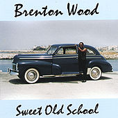 Sweet Old School by Brenton Wood