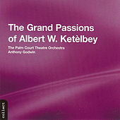 Ketelby:  The Grand Passions Of Albert W. Ketelby by Albert William Ketèlbey