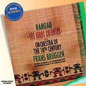 Rameau: Les Indes Galantes Suite etc by Orchestra Of The 18th Century