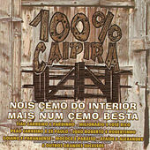 100% Caipira - Nóis Çemo do Interior Mais Num Çemo Besta de Various Artists