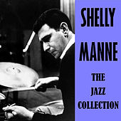 The Jazz Collection by Shelly Manne