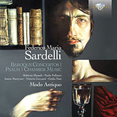Sardelli: Baroque Concertos, Psalm, Chamber Music by Various Artists