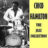 The Jazz Collection by Chico Hamilton