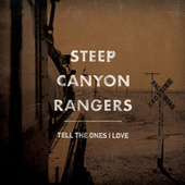 Tell The Ones I Love von Steep Canyon Rangers