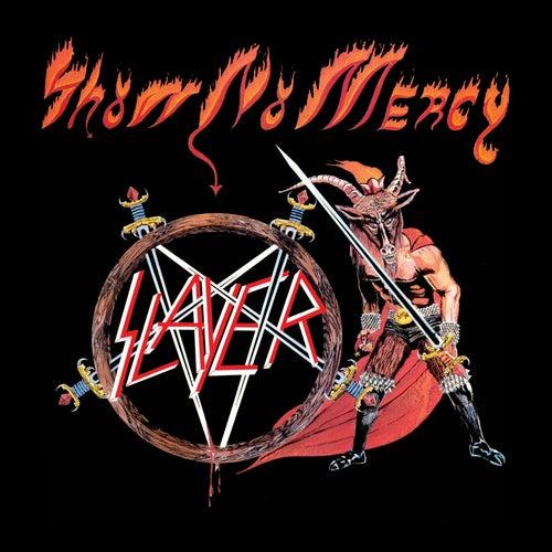 Show No Mercy by Slayer