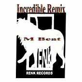 Incredible (Remix) by M-Beat