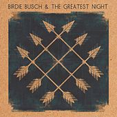 Birdie Busch and the Greatest Night by Various Artists