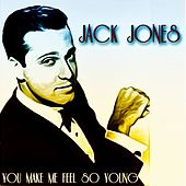 You Make Me Feel So Young (Original Recordings - Remastered) von Jack Jones