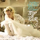 Trip Tour by Zero Kill
