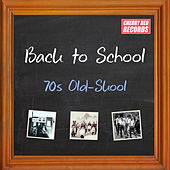 Back to School: 70s Old-Skool de Various Artists