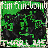 Thrill Me by Tim Timebomb