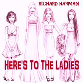 Here's to the Ladies von Richard Hayman