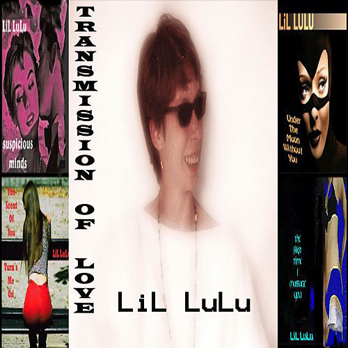 Transmission of Love: Best of Strip Club Music by LiL LuLu
