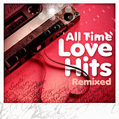 All Time Love Hits (Remixed) de Various Artists