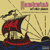 Hawkwind on Other Planets: A Guide to the Side Projects of Hawkwind by Various Artists