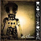 The Sixes (Deluxe Version) by Dead Fish Handshake