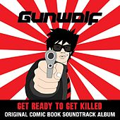 Gunwolf: Get Ready to Get Killed (Original Soundtrack) de Various Artists
