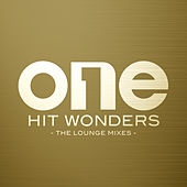 One Hit Wonders (The Lounge Mixes) von Various Artists