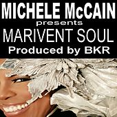 Michele McCain presents Marivent Soul (Produced by BKR) de Michele Mccain