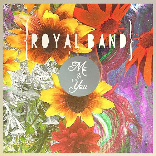 Me and You by The Royal Band