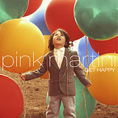 Get Happy de Pink Martini