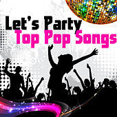 Let's Party - Top Pop Songs by Various Artists