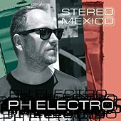 Stereo Mexico von PH Electro